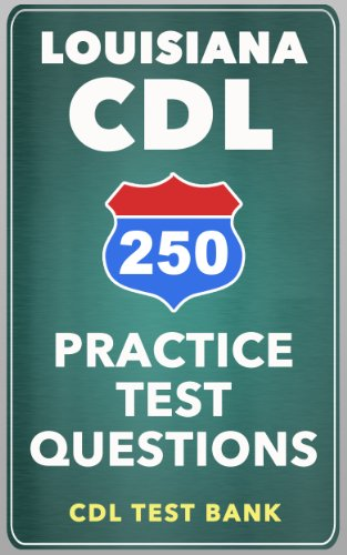 250 Louisiana CDL Practice Test Questions