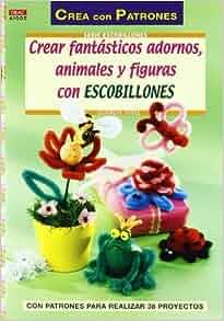 CREAR FANTASTICOS ADORNOS ANIMALES Y FIGURAS CON