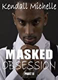 Masked Obsession- Part II (The Masquerade Series Book 2)