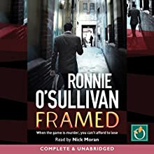 Framed Audiobook by Ronnie O'Sullivan Narrated by Nick Moran