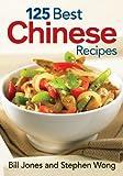 125 Best Chinese Recipes, Bill Jones and Stephen Wong, 0778802353