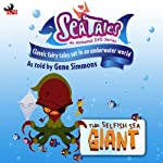 Sea Tales: The Selfish Sea Giant | Branden Chambers,Keith Chambers,Eric Chambers