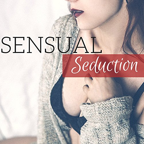 Sensual Seduction Erotic Melodies For Porn Ambience Secret Affairs Mood Music