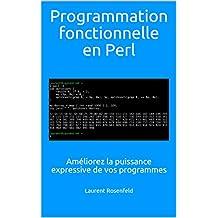 Programmation fonctionnelle en Perl: Améliorez la puissance expressive de vos programmes (French Edition)