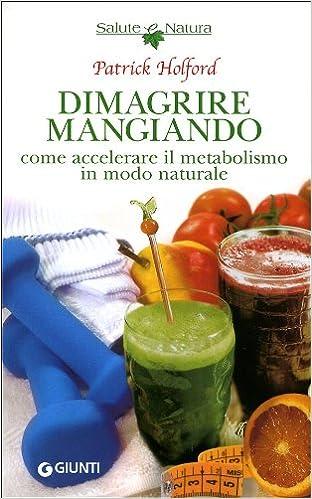 come accelerare il metabolismo per perdere peso in modo naturale