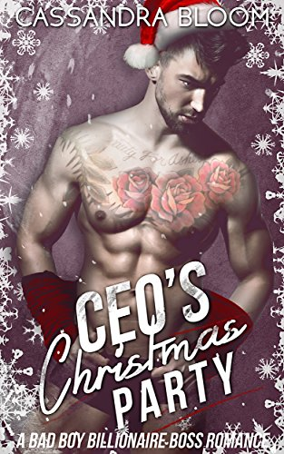 CEO's Christmas Party: A Bad Boy Billionaire Boss Romance (Christmas Party Boss)