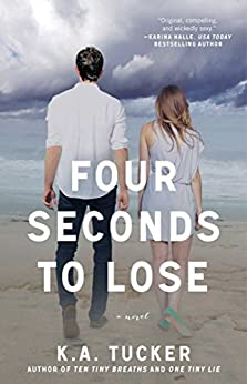 Four Seconds to Lose: A Novel (The Ten Tiny Breaths Series Book 4) by [Tucker, K.A.]