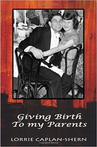 Book Giving Birth to my Parents by Lorrie Caplan-Shern (2012-01-01)