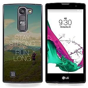 For LG Volt 2 / LG G4 Mini (G4c) - Stay Strong And Run long /Modelo de la piel protectora de la cubierta del caso/ - Super Marley Shop -