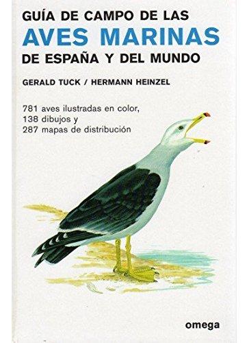 GUIA CAMPO AVES MARINAS ESPAÑA Y DEL MUNDO GUIAS DEL NATURALISTA-AVES: Amazon.es: TUCK, HEINZEL: Libros