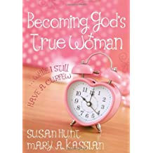 Becoming God's True Woman: ...While I Still Have a Curfew (True Woman)
