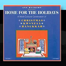 Home For The Holidays--A Multi-Cultural Celebration of Christmas, Kwanzaa, and Hanukkah Vol.2 by Ann Ruckert