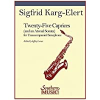 25 Caprices and an Atonal Sonata: Unaccompanied Saxophone