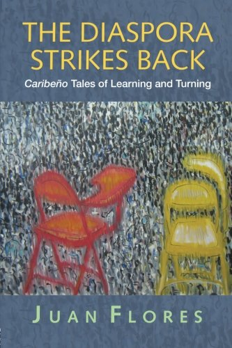 The Diaspora Strikes Back: Caribeño Tales of Learning and Turning (Cultural Spaces)