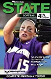 WinningSTATE-Softball: The Athlete's Guide To Competing Mentally Tough (4th Edition)