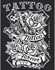 Tattoo Coloring Book: 50 ART Designs | Tattoo Stress Relief Coloring Book For Grown-Ups | Sugar Skulls, Roses, Guns and More Unique Images