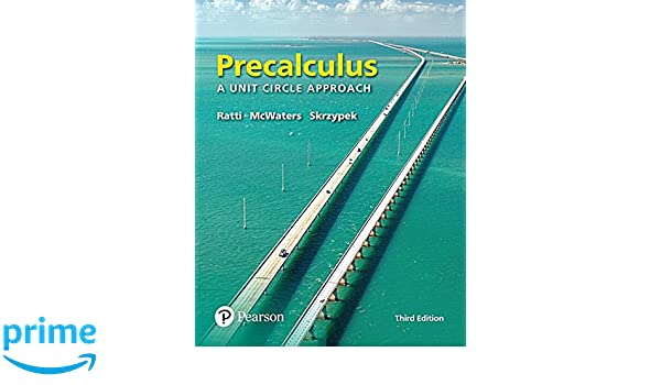 Precalculus: A Unit Circle Approach with Integrated Review plus ...