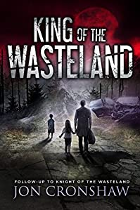 King Of The Wasteland: Book 3 Of The Post-apocalyptic Survival Series by Jon Cronshaw ebook deal