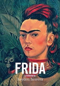 Frida - a biografia por [Herrera, Hayden]