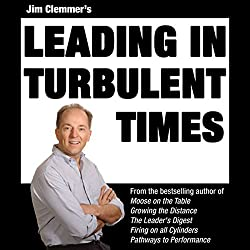 Jim Clemmer's Leading in Turbulent Times