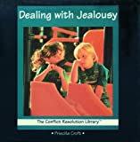 Dealing With Jealousy (The Conflict Resolution Library)