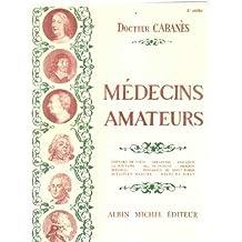 Médecins amateurs: léonard de vinci, cervantès, descartes, la fontaine, mme de sévigné, diderot, mirabeau, bernardin de st-pierre, sébastien mercier, maine de biran