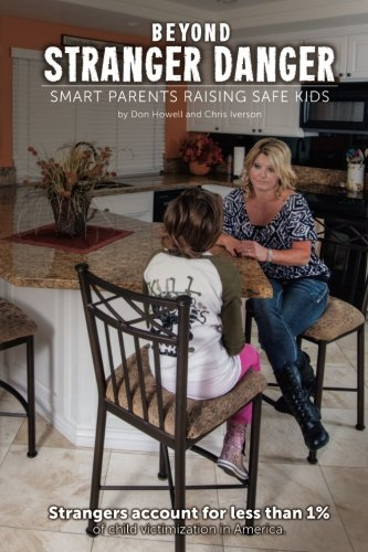 Beyond Stranger Danger: Smart Parents Raising Safe Kids