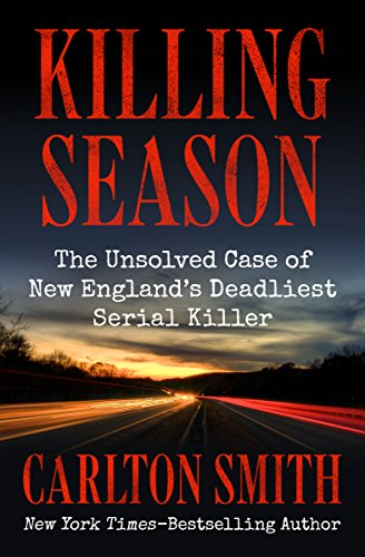 Killing Season: The Unsolved Case of New England's Deadliest Serial Killer cover