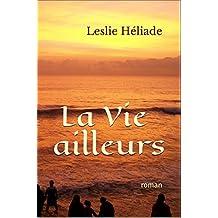La Vie ailleurs: roman sur l'Inde (French Edition)