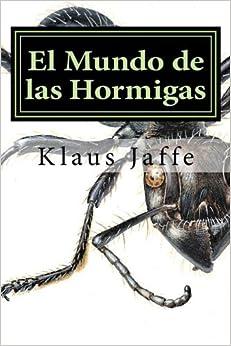 El Mundo de las Hormigas: Claves de John Lattke y dibujos de Eduardo P?de??rez P. (Spanish Edition) by Klaus Jaffe (2016-01-01)