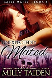 Unexpectedly Mated (BBW Paranormal Shape Shifter Romance): An Alpha male. A curvy but sassy BBW. A trip to Sin City neither will ever forget. (Sassy Mates Book 3) (English Edition)