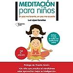 Meditación para niños [Meditation for Children]: En paz me levanto, en paz me acuesto | Luis López González