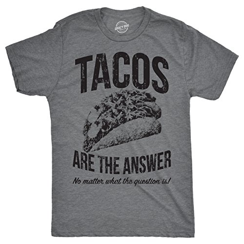 Mens Tacos are The Answer Tshirt Funny Sarcastic Cinco De Mayo Tequila Tee for Guys (Dark Heather Grey) - XXL