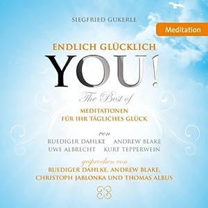 YOU! Endlich glücklich (The Best of): Meditationen für Ihr tägliches Glück Hörbuch