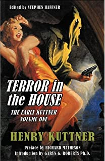 Detour to otherness henry kuttner c l moore stephen haffner terror in the house the early kuttner volume one fandeluxe Image collections