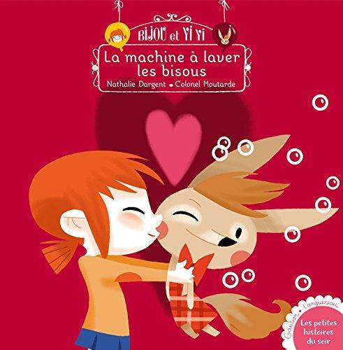 bijou-et-yiyi-la-machine-a-laver-les-bisous-pour-les-3-6-ans-french-edition