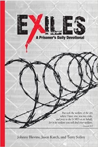 Exiles: A Prisoner's Daily Devotional: Terry Solley, Johnny