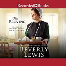 The Proving Audiobook by Beverly Lewis Narrated by Christina Moore, Suzy Jackson
