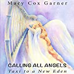 Calling All Angels: Taxi to a New Eden | Mary Cox Garner