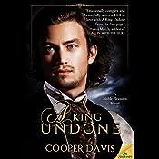 A King Undone: Noble Pleasures, Book 1   Cooper Davis