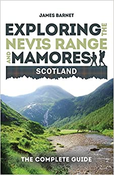 Book Exploring the Nevis Range and Mamores, Scotland: The complete guide
