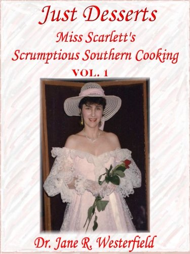 Southern Main Dishes & More! (Miss Scarletts Scrumptious Southern Cooking Book 4)