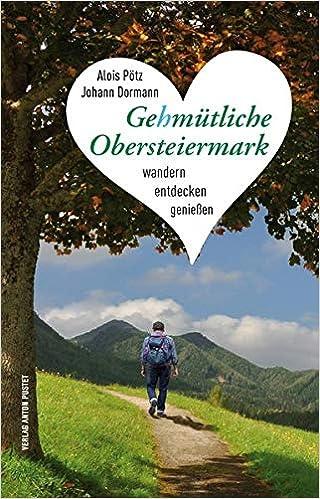 Gehmütliche Obersteiermark: Wandern, entdecken, genießen