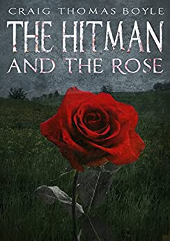 The Hitman and the Rose by [Boyle, Craig Thomas]
