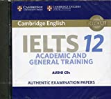 Cambridge IELTS 12 Audio CDs (2): Authentic Examination Papers (IELTS Practice Tests)