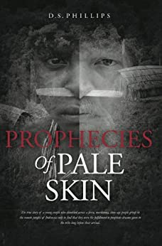 Prophecies Of Pale Skin by [Phillips, D.S.]