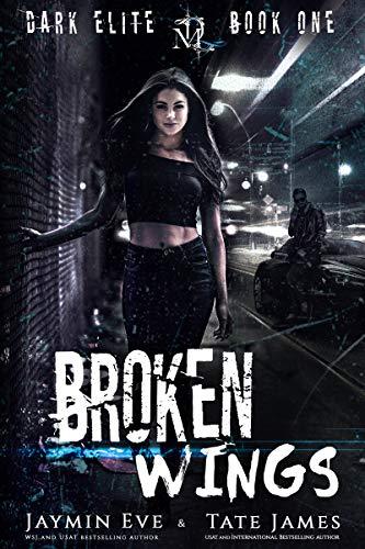 Broken Wings (Dark Elite Book 1)