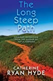The Long Steep Path: Everyday Inspiration from the Author of Pay It Forward