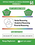 Critical Thinking and Logical Reasoning Workbook-5 (Gift of Logic)