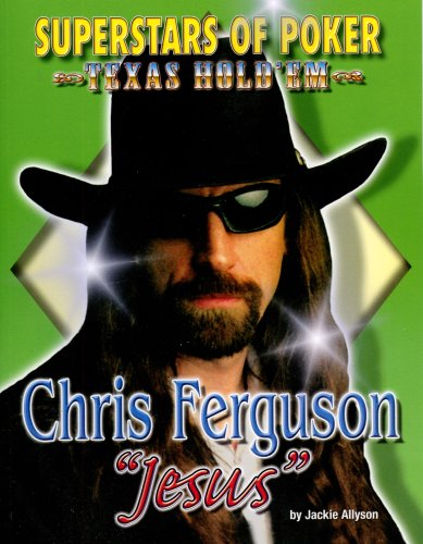 "Chris ""Jesus"" Ferguson (Superstars of Poker, Texas Hold'em) pdf epub"
